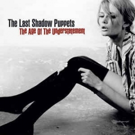 Last Shadow Puppets Age Of The Understatement LP