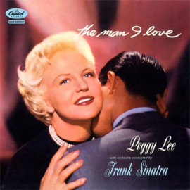Peggy Lee With Frank Sinatra - The Man I Love HQ LP