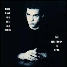 Nick Cave - The First Born Is Dead LP