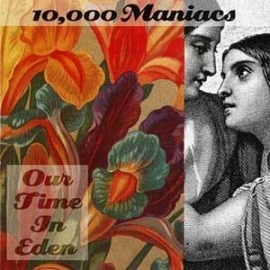 10,000 Maniacs Our Time In Eden 180g LP