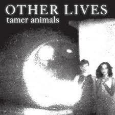 Other Lives - Tamer Animal LP