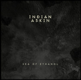 Indian Askin Sea Of Ethanol LP -No Risc Disc-