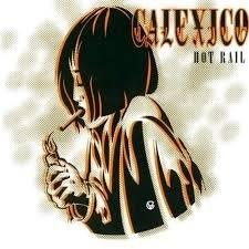 Calexico - Hot Rail LP
