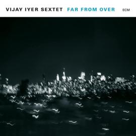 Vijay Iyer Sextet Far From Over 2LP