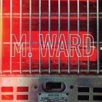 M. Ward More Rain LP