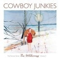 Cowboy Junkies - The Wilderness Nomad Sereis Volume 4 LP