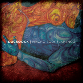 DuCroock Psycho Body Flamenco LP