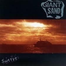 Giant Sand - Swerve HQ LP