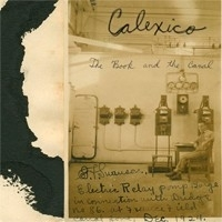 Calexico - The Book And The Canal 2LP
