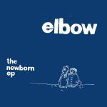 Elbow Newborn Ep