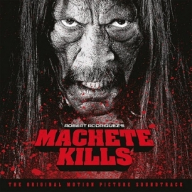 ORIGINAL SOUNDTRACK MACHETE KILLS LP