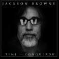 Jackson Browne - Time The Conqueror LP