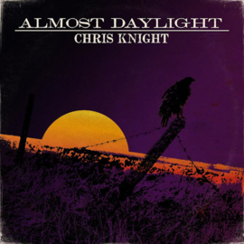 Chris Knight Almost Daylight LP