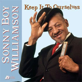 Sonny Boy Williamson Keep It To Ourselves 200g 45rpm 2LP