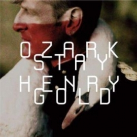 Ozark Henry - Stay Gold 2LP