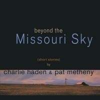 Charlie Haden / Metheny, Pat Beyond The Missouri Sky 2LP