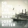 Josh Ritter - So Runs The World Away LP