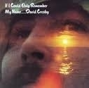 Dave Crosby - If I Could Only Remember my Name LP