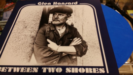 Glen Hansard Between Two Shores LP -  Blue/ White Vinyl -