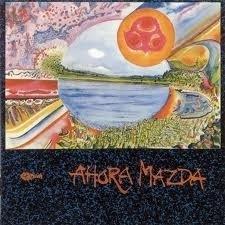 Ahora Mazda - Ahora Mazda LP