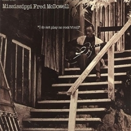 Mississippi Fred McDowell - I Do No Play Rock n Roll LP