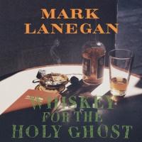 Mark Lanegan Whiskey For The Holy Ghost 2LP