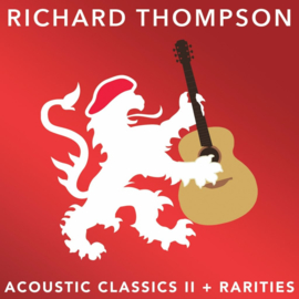 Richard Thompson  Acoustic Classics Ii + Rarities 2LP