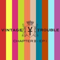 Vintage Trouble Chapter Ii 2LP