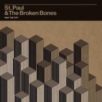 St. Paul & Broken Bones - Half The City LP