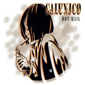 CALEXICO Hot Rail: 20th Anniversary Edition 2LP