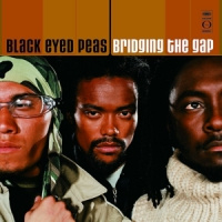 Black Eyed Peas, The Bridging The Gap LP Ltd.ed./180gr&dow
