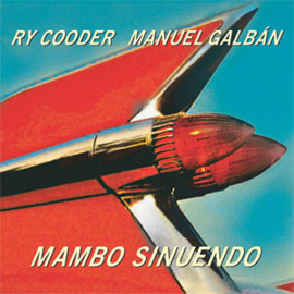 Ry Cooder & Manuel Galban Mambo Sinuendo 2LP