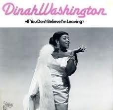 Dinah Washington - If You Don`t Believe I`m Leaving LP