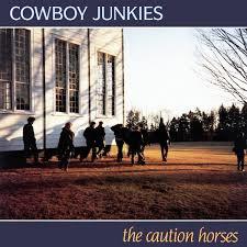 Cowboy Junkies The Caution Horses 2LP