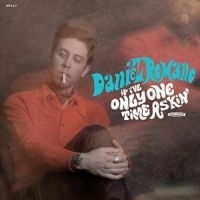 Daniel Romano If I've Only One Time Askin LP