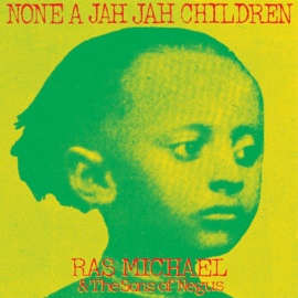 Ras Michael & The Sons Of Negus None A Jah Jah Children LP