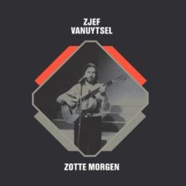 Sjef Vanuytsel Zotte Morgen (LTD Silver 7″)