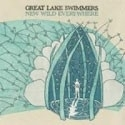 Great Lake Swimmers - New Wild Everywhere 2LP