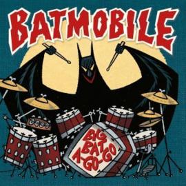 Batmobile Big Bat A-Go-Go (Coloured) LP