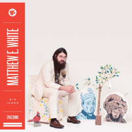 Matthew E White Big Inner LP