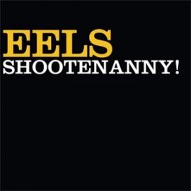 The Eels Shootenanny! LP