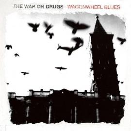 The War On Drugs - Wagonwheels Blues LP