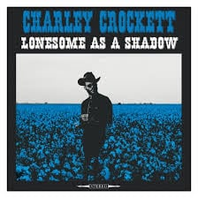 Charley Crockett - Lonesome As A Shadow LP