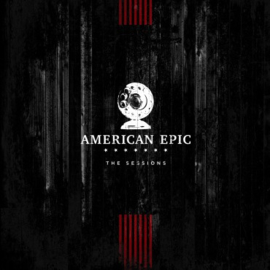 """Various Artists - The American Epic Sessions Original Motion Picture Soundtrack (12"""" Trifold Black 3LP)"""
