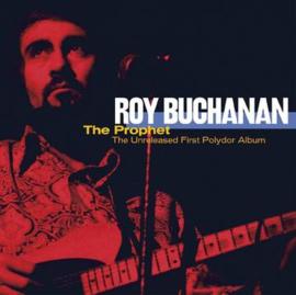 ROY BUCHANAN The Prophet--The Unreleased First Polydor Album 2LP