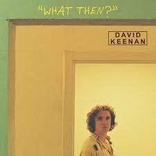 David Keenan What Then? LP