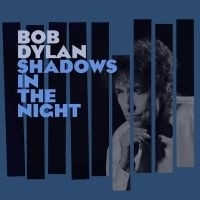 Bob Dylan - Shadows In The Night. LP + CD