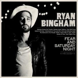 Ryan Bingham - Fear And Saturday Night LP