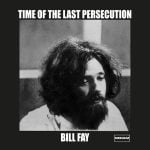 Bill Fay Time Of The Last Persecution LP