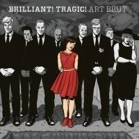 Art Brut - Brilliant Tragic LP